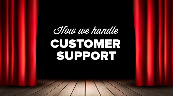 Behind the Scenes - How we handle customer support