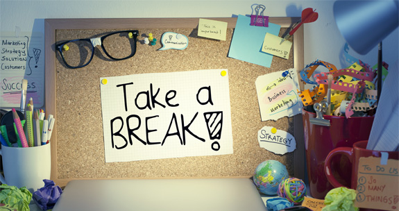 Take Scheduled Breaks