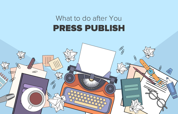 11 Things You Absolutely Must Do After Publishing Any New Blog Post
